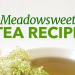 How to Make Meadowsweet Tea
