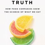 Nutrition research is deeply biased by food companies. A new book explains why.